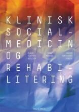 klinisk socialmedicin og rehabilitering - bog