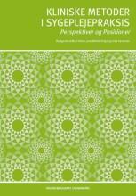 kliniske metoder i sygeplejepraksis - bog