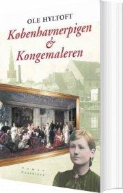 københavnerpigen og kongemaleren - bog