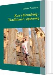 køn i forandring - traditioner i opløsning - bog