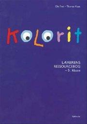 kolorit 5. klasse, lærerens ressourcebog - bog
