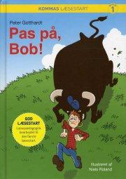kommas læsestart: pas på, bob! - niveau 1 - bog