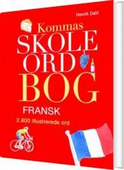kommas skoleordbog - fransk over 2800 illustrerede ord - bog