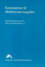 Image of   Kommentar Til Matthæusevangeliet - Mogens Müller - Bog