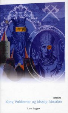 kong valdemar og biskop absalon - bog