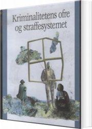 kriminalitetens ofre og straffesystemet - bog