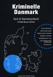 kriminelle danmark - syd & sønderjylland - bog