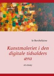 kunstmaleriet i den digitale tidsalders æra - bog