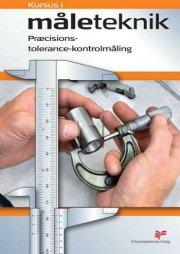 kursus i måleteknik - præcisions tolerance kontrolmåling - bog