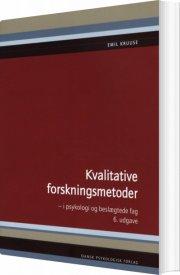 kvalitative forskningsmetoder i psykologi og beslægtede fag - bog