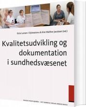 kvalitetsudvikling og dokumentation i sundhedsvæsenet - bog