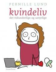 kvindeliv - det vidunderlige- og ustyrlige - bog