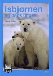 læs dansk fakta, isbjørnen og dens unger - bog