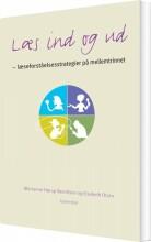 læs ind og ud - læseforståelsesstrategier i praksis - bog