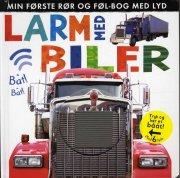 larm med biler: min første rør og føl-bog med lyd - bog