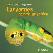 larvernes hemmelige verden - bog