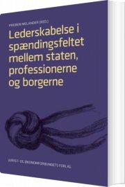 lederskabelse i spændingsfeltet mellem staten, professionerne og borgerne - bog