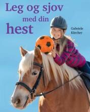 leg og sjov med din hest - bog