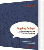 legebog for børn med autismespektrum- eller sanseintegrationsforstyrrelser - bog
