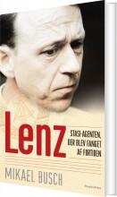 lenz - stasi-agenten, der blev fanget af fortiden - bog