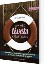 lev med livets katastrofer, revideret og opdateret udgave - bog