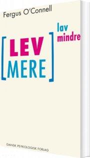 lev mere - lav mindre - bog
