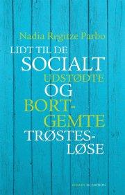 lidt til de socialt udstødte og bortgemte trøstesløse - bog
