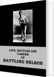 life, battles and career of battling nelson - bog