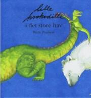 Image of   Lille Krokodille I Det Store Hav - Birde Poulsen - Bog