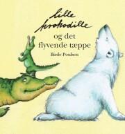 Image of   Lille Krokodille Og Det Flyvende Tæppe - Birde Poulsen - Bog