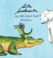 Image of   Lille Krokodille Og Det Store Hul - Birde Poulsen - Bog