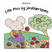 lille mus og jordbærtyven - bog