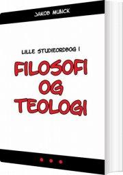 lille studieordbog i filosofi og teologi - bog