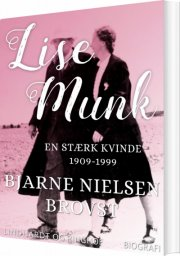 lise munk. en stærk kvinde 1909-1999 - bog