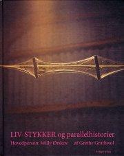 liv-stykker og parallelhistorier - bog