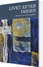 livet efter døden - i de store verdensreligioner - bog