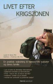 livet efter krigszonen. en praktisk vejledning til hjemvendte soldater og deres familie - bog