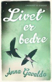 livet er bedre - bog