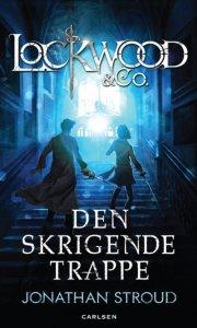 lockwood & co. 1 - den skrigende trappe - bog