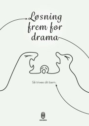løsning frem for drama - bog