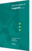 logistik, cases og opgaver, 2. udg - bog