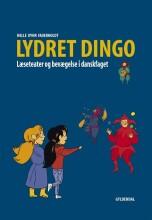 lydret dingo - læseteater og bevægelse i dansk - bog