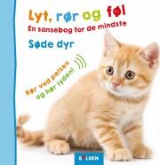 lyt, rør og føl: søde dyr - bog