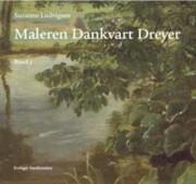 maleren dankvart dreyer - bind 1-2 - bog