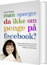 man spørger da ikke om penge på facebook? - bog