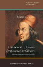 marsilio ficino: kommentar til platons 'symposion', eller 'om eros' - bog