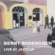 bernt rosengren - in copenhagen - live at jazzcup - cd