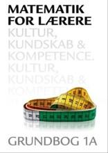 matematik for lærere 1a, kultur, kundskab og kompetence - bog