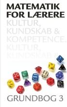 matematik for lærere 3, kultur, kundskab og kompetence - bog