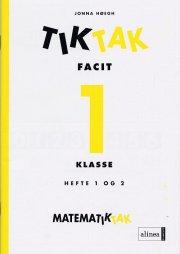 matematik-tak 1.kl. tik-tak, facit - bog